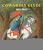 img - for Cowardly Clyde [Hardcover] [1984] (Author) Bill Peet book / textbook / text book