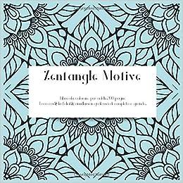 Amazon Com Zentangle Motive Libro Da Colorare Per Adulti 200