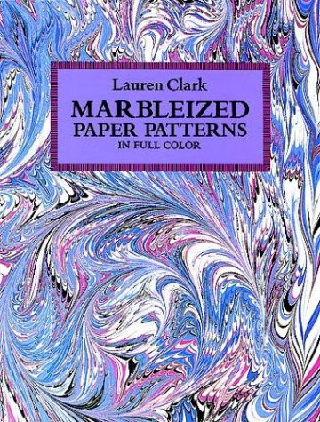 Marbleized Paper Patterns in Full Color (Dover Pictorial Archive) by Dover Publications
