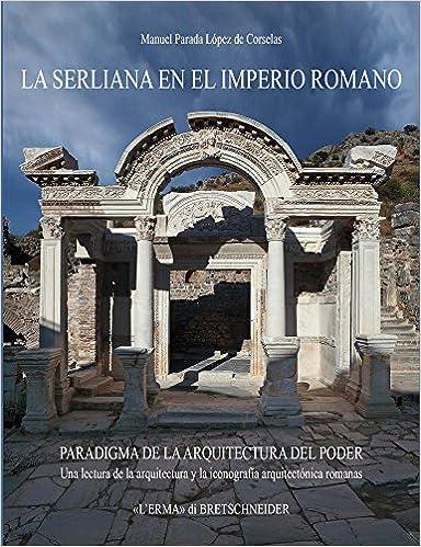 La Serliana en el Imperio Romano (Bibliotheca archaeologica)