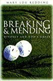 Breaking and Mending, Mary L. Redding, 0835808556