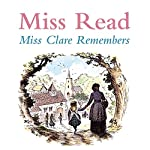 Miss Clare Remembers |  Miss Read
