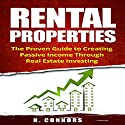Rental Properties: The Proven Guide to Creating Passive Income Through Real Estate Investing Audiobook by K. Connors Narrated by Stephen Strader the Voice Ranger