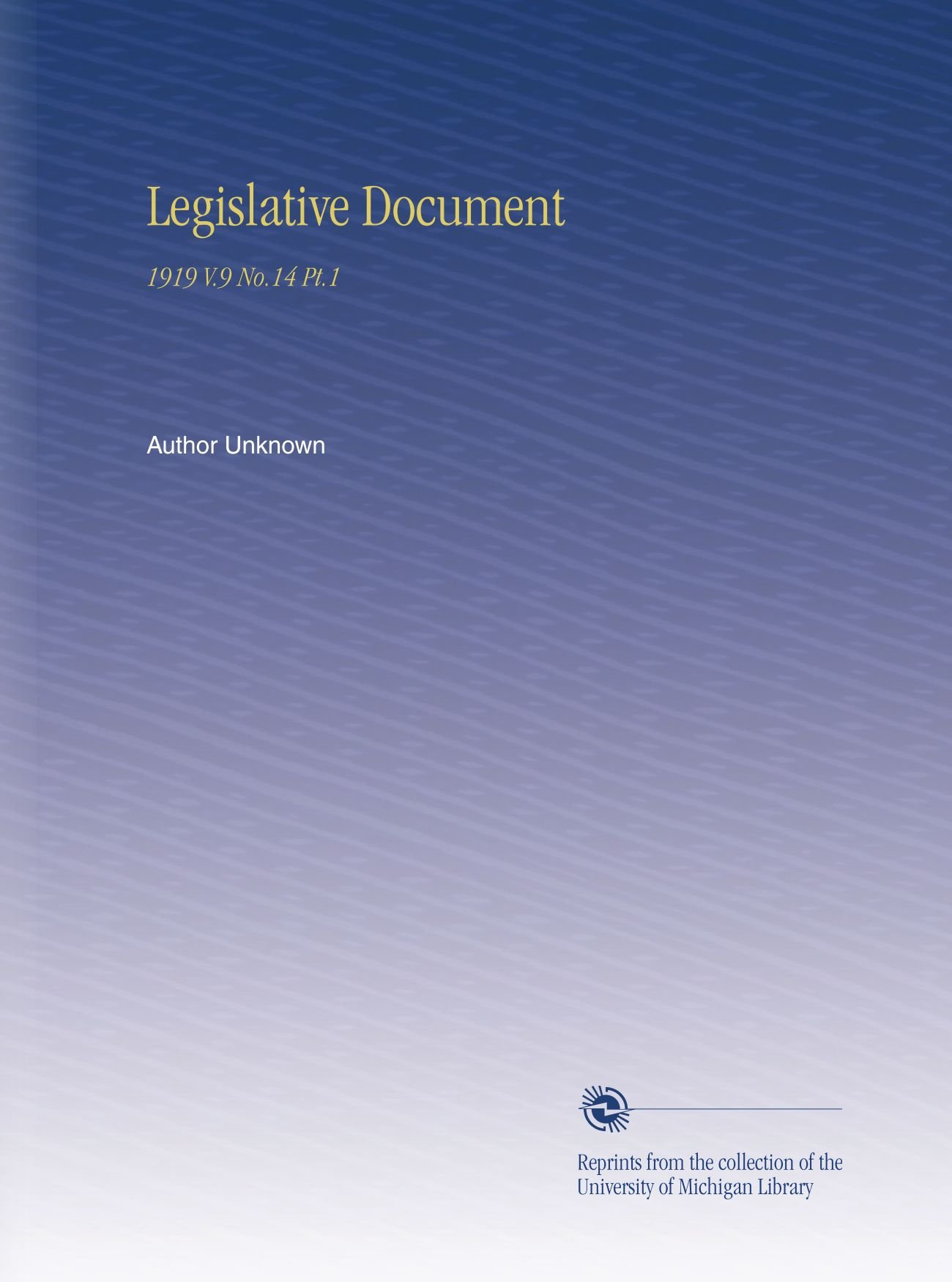 Legislative Document: 1919 V.9 No.14 Pt.1 ebook