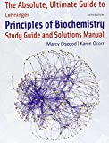 The Absolute, Ultimate Guide to Lehninger Principles of Biochemistry: Study Guide and Solutions Manual by Marcy Osgood (15-Mar-2013) Paperback