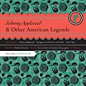 Johnny Appleseed and Other American Legends Audiobook by Melody Warnick Narrated by Tavia Gilbert, Stephen McLaughlin