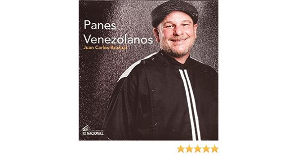 Panes Venezolanos: Amazon.es: Juan Carlos Bruzual: Libros