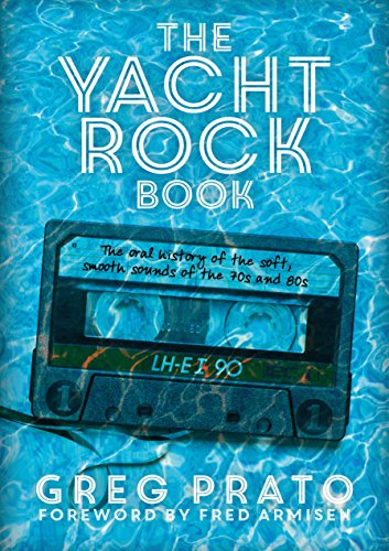 The yacht rock book the oral history of the soft smooth sounds of the yacht rock book the oral history of the soft smooth sounds of the fandeluxe Gallery
