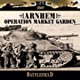 Battlefield: Arnhem - Operation Market Garden