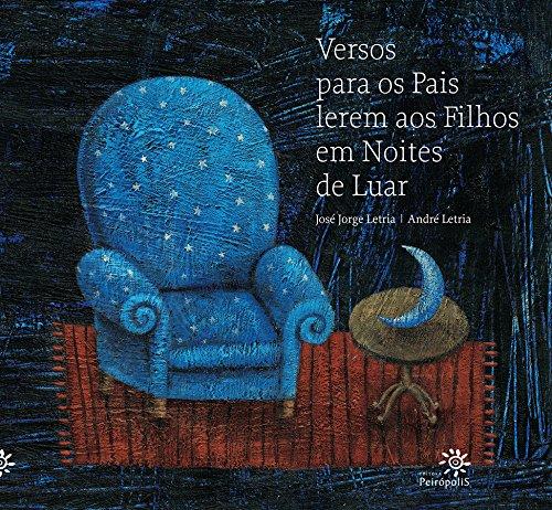 Versos Para os Pais Lerem aos Filhos em Noites de Luar