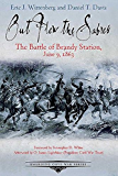 Out Flew the Sabres: The Battle of Brandy Station, June 9, 1863 (Emerging Civil War Series)