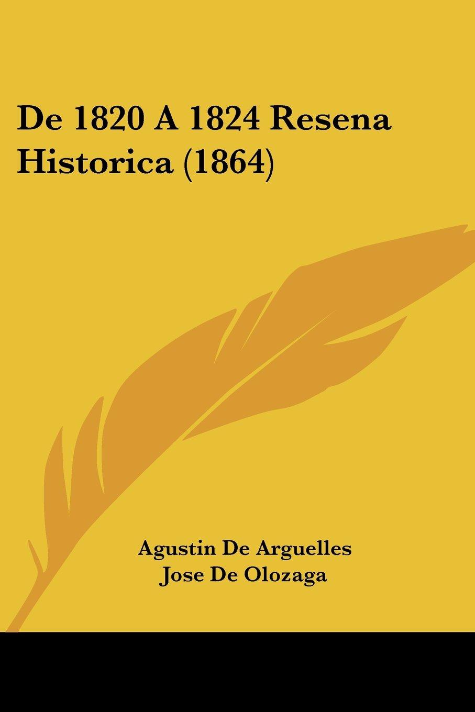 Read Online De 1820 A 1824 Resena Historica (1864) (Spanish Edition) pdf epub