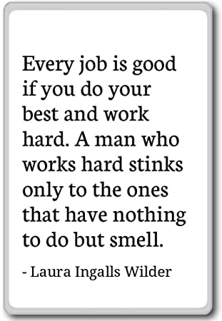 Amazoncom Every Job Is Good If You Do Your Best Laura