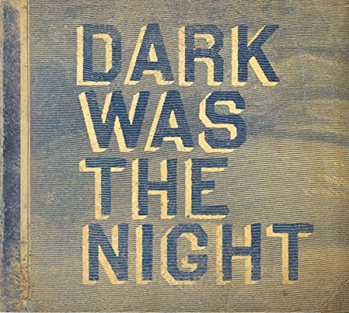 Dark Was The Night (Red Hot Co...