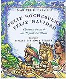 Feliz Nochebuena, Feliz Navidad: Christmas Feasts of the Hispanic Caribbean