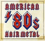 American 80s Hair Metal by Various Artis...