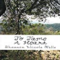 To Tame a Heart Audiobook by Shannon Nicole Wells Narrated by Matthew Pilch