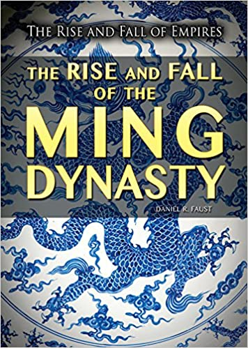 Amazon the rise and fall of the ming dynasty the rise and amazon the rise and fall of the ming dynasty the rise and fall of empires 9781499463484 daniel r faust books fandeluxe Gallery