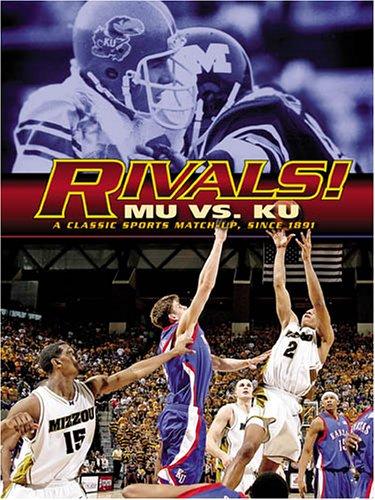 Rivals! MU vs. KU: A Classic Sports Match-up, Since 1891