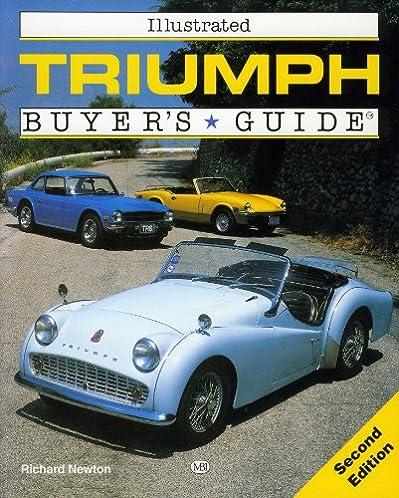 illustrated triumph buyer s guide revised edition richard newton rh amazon com triumph tr7 buyers guide triumph stag buyers guide