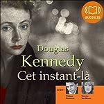 Cet instant-là | Douglas Kennedy