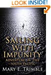 Sailing with Impunity: Adventure in t...