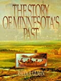 Front cover for the book The Story of Minnesota's Past (Minnesota) by Rhoda R. Gilman