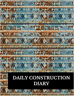 daily construction diary large 8 5 inches by 11 inches construction