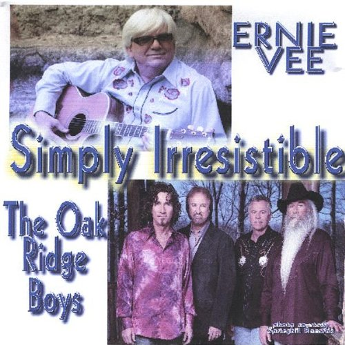 Simply Irresistible By Ernie Vee & Special Guest The Oak
