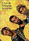 L'art de l'Empire byzantin par Rice