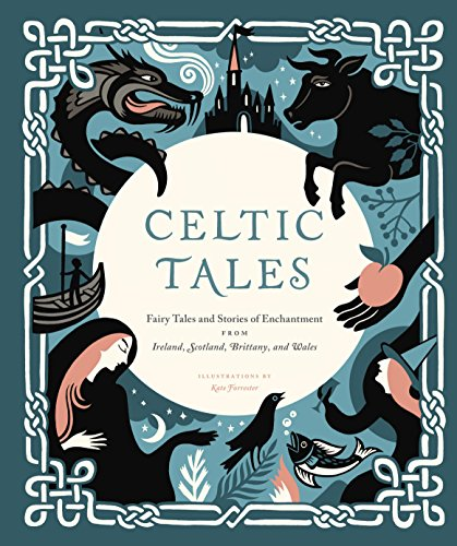Download PDF Celtic Tales - Fairy Tales and Stories of Enchantment from Ireland, Scotland, Brittany, and Wales