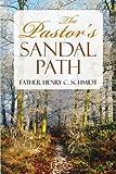The Pastor's Sandal Path, Henry C. Schmidt, 1450062555