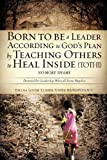 Born to Be a Leader According to God's Plan by Teaching Others to Heal Inside No More Shame, Thelma Louise Elisher Foster, 1615797084