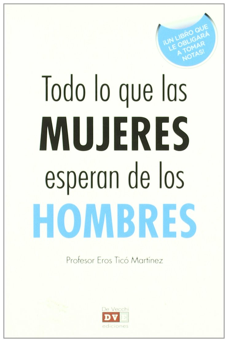 Todo lo que las mujeres esperan de los hombres / Everything that women want from men (Spanish Edition) pdf