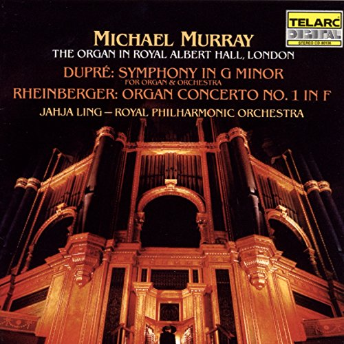 Dupré: Symphony in G minor; Rheinberger: Organ Concerto No. 1 in F - The Organ in Royal Albert Hall, London