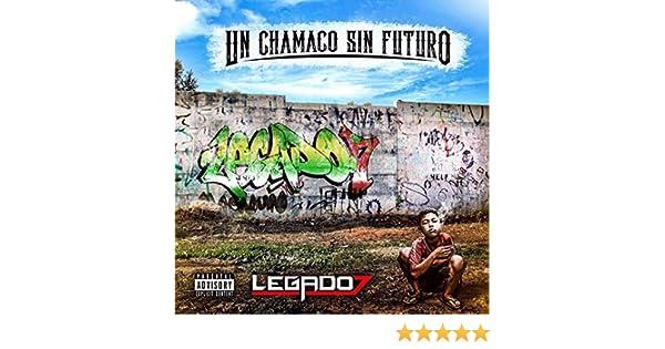 Un Chamaco Sin Futuro [Explicit] by LEGADO 7 on Amazon Music - Amazon.com
