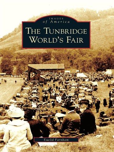 The Tunbridge Worlds Fair (Images of America (Arcadia Publishing))