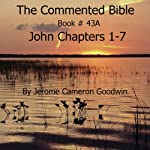 The Commented Bible: Book 43A - John | Jerome Cameron Goodwin