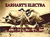 Earhart's Electra: Eyewitness Accounts of What Happened to Amelia's Plane