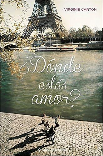 Dónde Estás Amor Grijalbo Narrativa Amazones Virginie Carton
