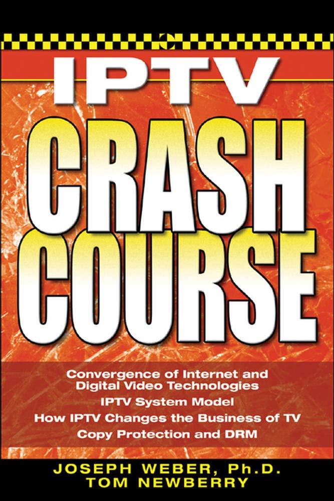 Iptv Crash Course: Amazon.es: Weber, Joseph W., Newberry, Tom: Libros en idiomas extranjeros