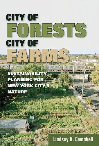 City of Forests, City of Farms: Sustainability Planning for New York City's Nature pdf epub
