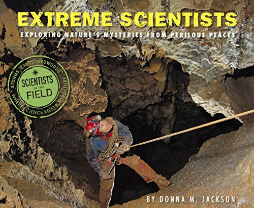 Download Extreme Scientists: Exploring Nature's Mysteries From Perilous Places (Turtleback School & Library Binding Edition) (Scientists in the Field) pdf epub