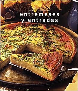Entremeses y Entradas = Appetizers (Delicias Unicamente Deliciosas Recetas)