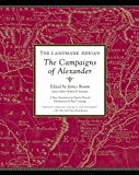img - for The Landmark Arrian: The Campaigns of Alexander book / textbook / text book