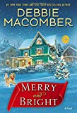 Merry and Bright: A Novel by  Debbie Macomber in stock, buy online here