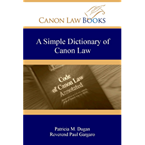 A Simple Dictionary of Canon Law