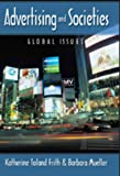 Advertising and Societies: Global Issues (Digital Formations, Vol. 14)