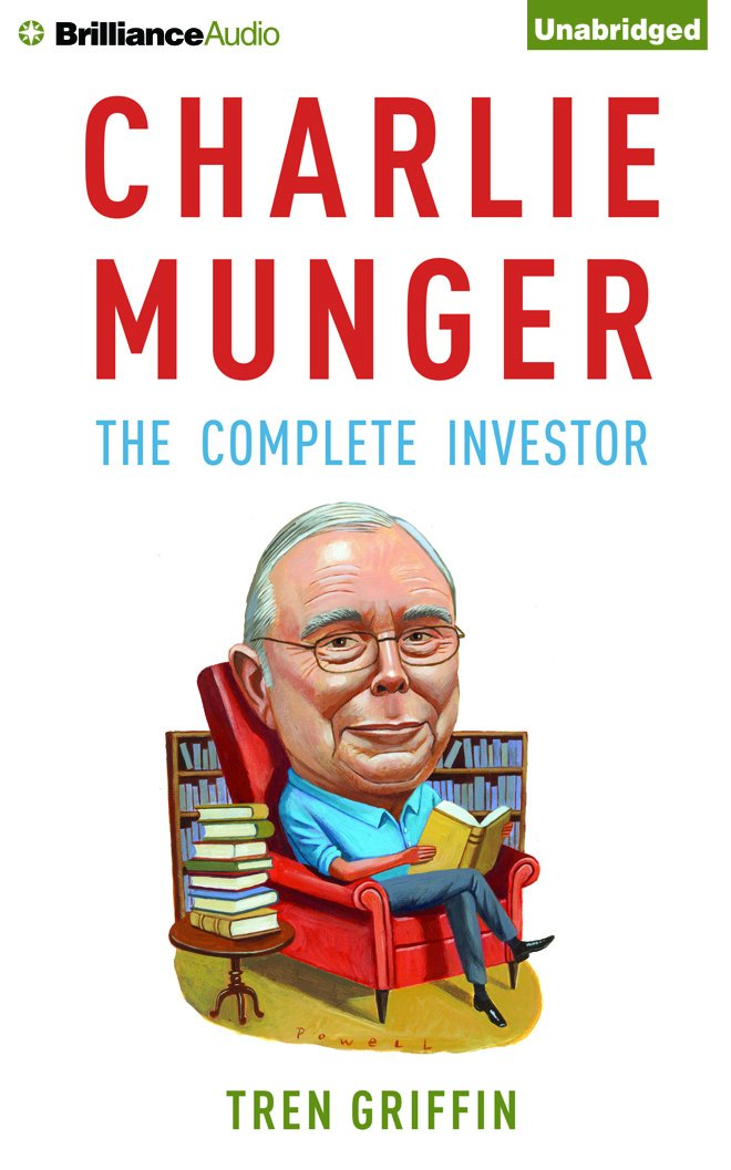 Charlie Munger: The Complete Investor by Brilliance Audio