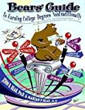 Bears' Guide to Earning College Degrees Nontraditionally, John Bear and Mariah P. Bear, 0962931233